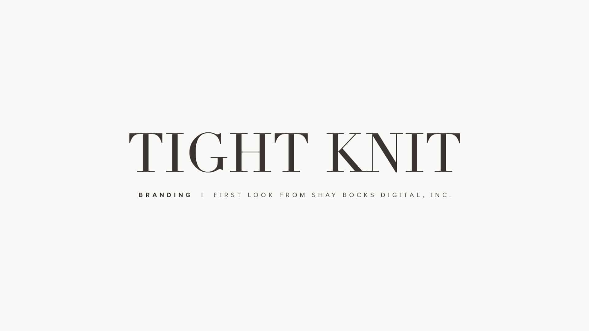 Tight Knit Brand Styling First Look