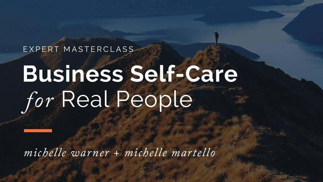 Business Self-Care for Real People